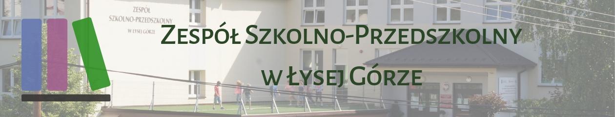 Zespół Szkolno-Przedszkolny w Łysej Górze