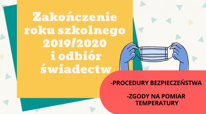 Zakończenie roku szkolnego 2019/2020 i odbiór świadectw <B><font color=orange>ZAPOZNAJ SIĘ Z PROCEDURAMI BEZPIECZEŃSTWA!</FONT></B>
