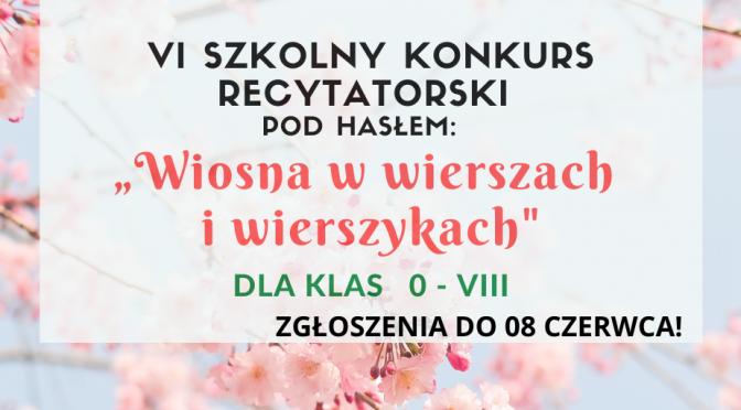 """SZKOLNY KONKURS RECYTATORSKI – """"WIOSNA W WIERSZACH I WIERSZYKACH"""""""