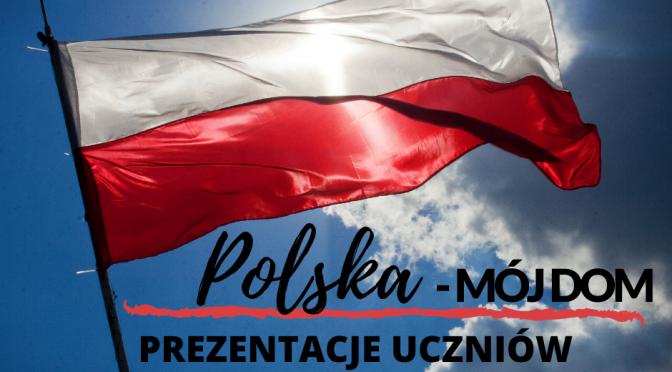 """""""POLSKA – MÓJ DOM"""" – prezentacje uczniów naszej szkoły z okazji Święta 3 Maja"""